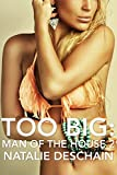 Too Big: Man of the House 2 (Taboo Tales Book 3)