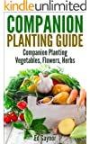 A Beginners Guide To Companion Planting, Companion Planting Vegetables, Flowers, Herbs (English Edition)