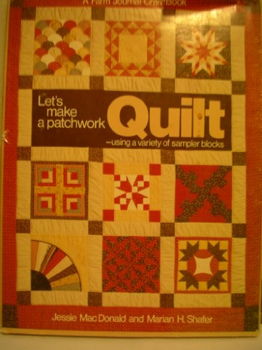 Let's make a patchwork quilt: Using a variety of sampler blocks.