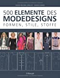 500 Elemente des Modedesigns: Formen, Stile, Stoffe