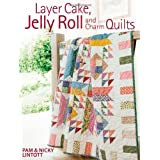 Layer Cake, Jelly Roll & Charm Quiltspar Pam Lintott