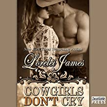 Cowgirls Don't Cry: Rough Riders, Book 10 (       UNABRIDGED) by Lorelei James Narrated by Rebecca Estrella