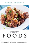 Pinoy Foods: Authentic Filipino Food Recipes (English Edition)