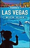 Frommer's Las Vegas with Kids (Frommer's With Kids)