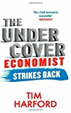 Tim Harford By Tim Harford The Undercover Economist Strikes Back: How to Run or Ruin an Economy