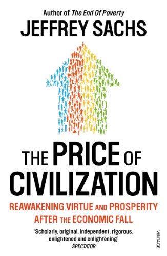 Jeffrey Sachs - The Price of Civilization: Economics and Ethics After the Fall