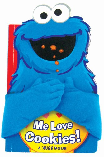 Sesame Street: Me Love Cookies! (Hugs Book)