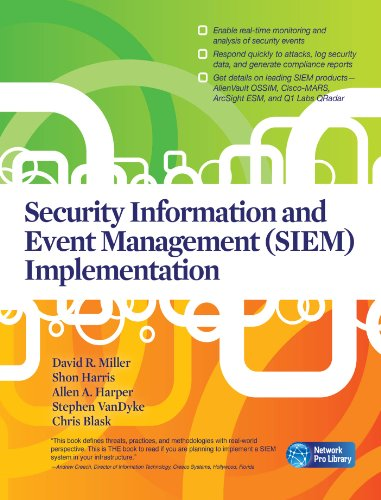 Chris Blask, David Miller, Shon Harris, Stephen VanDyke  Allen Harper - Security Information and Event Management (SIEM) Implementation