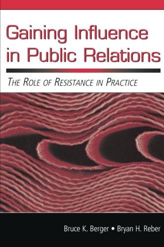 Gaining Influence in Public Relations: The Role of Resistance in Practice (Routledge Communication Series)