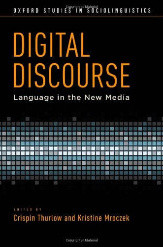 Digital Discourse: Language in the New Media (Oxford Studies in Sociolinguistics)
