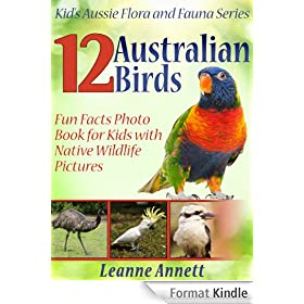 12 Australian Birds! Kids Book About Birds: Fun Animal Facts Photo Book for Kids with Native Wildlife Pictures (Kid's Aussie Flora and Fauna Series) (English Edition)