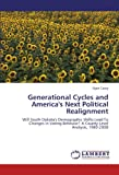Generational Cycles and Americas Next Political Realignment: Will South Dakotas Demographic Shifts Lead To Changes In Voting Behavior? A County-Level Analysis, 1980-2008