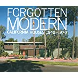 Forgotten Modern: California Houses 1940-1970 ~ Alan Hess