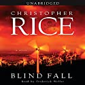 Blind Fall (       UNABRIDGED) by Christopher Rice Narrated by Frederick Weller