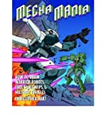 Mecha Mania: How to Draw the Battling Robots, Cool Spaceships, & Military Vehicles of Japanese Comics (0756795389) by Christopher Hart