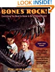 Bones Rock!: Everything You Need to K...