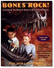 Bones Rock!: Everything You Need to Know to Be a Paleontologist
