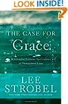 The Case for Grace: A Journalist Expl...