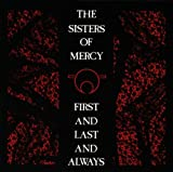 First and Last and Always - The Sisters of Mercy