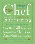 Chef on a Shoestring: More Than 120…