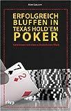 Erfolgreich Bluffen in Texas Hold`em Poker. Gewinnen mit dem schwächsten Blatt - Partnerlink