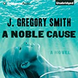 A Noble Cause (Unabridged)