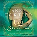 The Lost Sisterhood: A Novel (       UNABRIDGED) by Anne Fortier Narrated by Cassandra Campbell