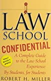 Law School Confidential: A Complete Guide to the Law School Experience: By Students, for Students (0312605110) by Miller, Robert H.
