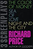 3 Screenplays: The Color of Money/Sea of Love/Night and the City (0395669235) by Price, Richard