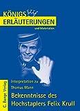 Königs Erläuterungen und Materialien, Bd.456, Bekenntnisse des Hochstaplers Felix Krull