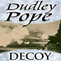 Decoy (       UNABRIDGED) by Dudley Pope Narrated by Richard Dadd