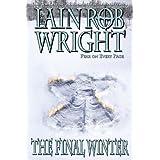 The Final Winter: An Apocalyptic Horror Novelby Iain Rob Wright