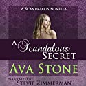A Scandalous Secret: A Scandalous Series Novella (       UNABRIDGED) by Ava Stone Narrated by Stevie Zimmerman