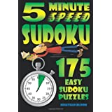 5 Minute Speed Sudoku - 175 Easy Sudoku Puzzles: 175 Quick and easy sudoku puzzles that the novice sudoku enthusiast can complete in around 5 minutes ~ Jonathan Bloom