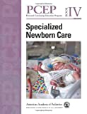 PCEP Specialized Newborn Care (Book IV) (Perinatal Continuing Education Program)
