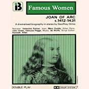 Joan of Arc, 1412-1431: The Famous Women Series (Dramatised) | [Geoffrey Orme]