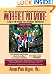 Worried No More: Help and Hope for An...