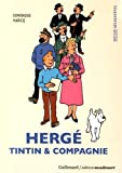 Hergé, Tintin & compagnie...