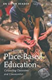 Place-Based Education: Connecting Classrooms and Communities: Written by David Sobel, 2013 Edition, (2nd Edition) Publisher: Orion Society [Paperback]