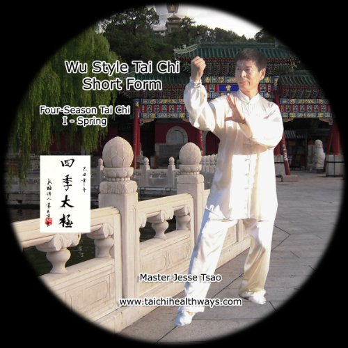Wu Style Tai Chi Short Form, Four-Season Tai Chi I - Spring
