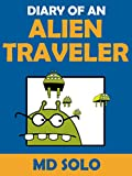 Diary Of An Alien Traveler: Spooky Chapter Book Short Stories For Kids!