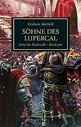 Horus Heresy - Söhne des Lupercal: Der Geist der Rachsucht Band 01