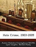 Hate Crime, 2003-2009