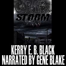 Car Nex: Storm: The Car Nex Story Series, Book 3 (       UNABRIDGED) by Kerry E.B. Black Narrated by Gene Blake