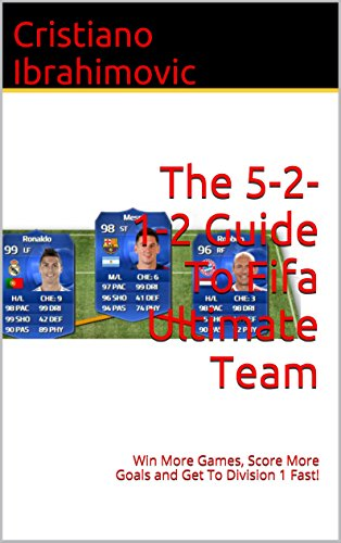 The 5-2-1-2 Guide To Fifa 16 Ultimate Team: Win More Games, Score...