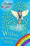 The Fun Day Fairies: 38: Willow The Wednesday Fairy (Rainbow Magic)