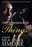 img - for The Substance of Things by Simone, Nea Anna (2013) Paperback book / textbook / text book
