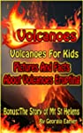 Volcanoes! All About Volcanoes For Ki...