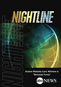 "ABC News Nightline Autism Website/Larry Wilmore is ""Seriously Funny"""