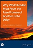 img - for Why World Leaders Must Resist the False Promise of a Doha Delay (VoxEU.org eBooks) book / textbook / text book